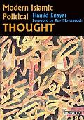 Modern Islamic Political Thought The Response of the Shi'i and Sunni Muslims to the Twentiet...