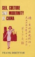 Sex, Culture and Society in Modern China: Medical Science and the Construction of Racial Ide...