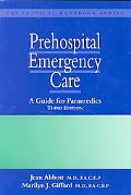 Prehospital Emergency Care A Guide for Paramedics