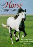 The Horse Companion: A Comprehensive Guide to the World of Horses