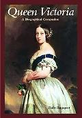 Queen Victoria A Biographical Companion