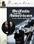 Britain And The Americas Culture, Politics, And History A Multidesciplinary Encyclopedia