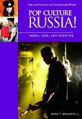 Pop Culture Russia! Media, Arts, and Lifestyle