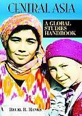 Central Asia A Global Studies Handbook