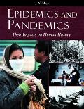 Epidemics And Pandemics Their Impacts on Human History