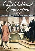 Constitutional Convention Of 1787 A Comprehensive Encyclopedia Of America's Founding