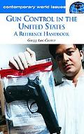 Gun Control in the United States A Reference Handbook