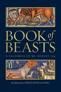 Book of Beasts: A Facsimile of Ms. Bodley 764