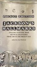 Pocket Edition Jackson's Hallmarks English, Scottish, Irish Silver and Gold Marks from 1300 ...