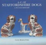 A-Z of Staffordshire Dogs A Potted History