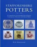 Staffordshire Potters 1781-1900 A Comprehensive List Assembled from All Known Comtemporary