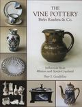 Vine Pottery Birks Rawlins & Co. Influences from Minton and Spode/Copeland on Lawrence ARthu...