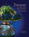 Tiffany Lamps And Metalware An Illustrated to over 2000 Models