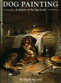 Dog Painting: A Social History of the Dog in Art