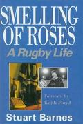 Smelling of Roses: A Rugby Life