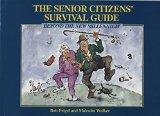 The Senior Citizen's Survival Guide: Beyond the New Millenium