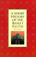A Short History of the Baha'i Faith - Peter Smith - Paperback