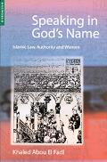Speaking in God's Name Islamic Law, Authority, and Women