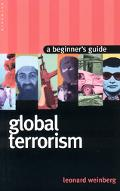 Global Terrorism A Beginner's Guide