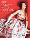 Golden Age of Couture: Paris and London 1947-1957
