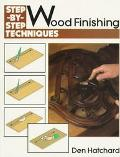 Woodfinishing : Step-by-Step Techniques