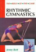 Rhythmic Gymnastics The Skills of the Game