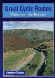 Great Cycle Routes : Wales and the Borders