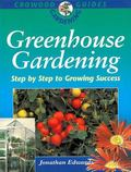 Greenhouse Gardening Step by Step to Success