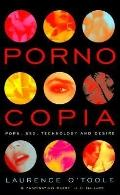 Pornocopia: Porn, Sex, Technology and Desire - Laurence J. O'Toole - Paperback