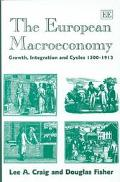 European Macroeconomy Growth, Integration and Cycles 1500-1913