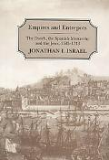 Empires and Entrepots The Dutch, the Spanish Monarchy, and the Jews, 1585-1713