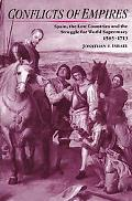 Conflicts of Empires Spain, the Low Countries and the Struggle for World Supremacy, 1585-1713