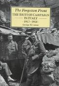 Forgotten Front The British Campaign in Italy 1917-1918