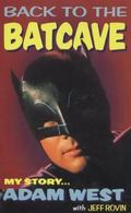 BACK TO THE BATCAVE AUTOBIOGRAPHY OF ADAM WEST