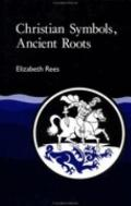 Christian Symbols, Ancient Roots