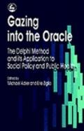 Gazing into the Oracle The Delphi Method and Its Application to Social Policy and Public Health