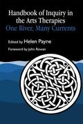Handbook of Inquiry in the Arts Therapies One River, Many Currents
