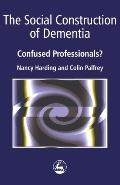 Social Construction Of Dementia Confused Professionals?