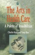 Arts in Health Care A Palette of Possibilities
