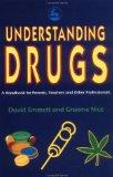 Understanding Drugs: A Handbook for Parents, Teachers and Other Professionals (Manchester Me...