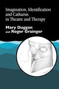Imagination, Identification and Catharsis in Theatre and Therapy