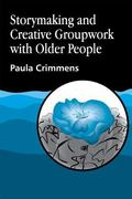 Storymaking and Creative Groupwork With Elderly People
