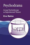 Psychodrama Group Psychotherapy As Experimental Theater  Playing the Leading Role in Your Ow...