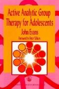 Active Analytic Group Therapy for Adolescents