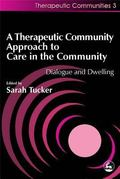 Therapeutic Community Approach to Care in the Community Dialogue and Dwelling