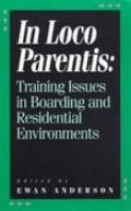 In Loco Parentis: Training Issues in Boarding and Residential Environments