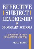 Effective Subject Leadership in Secondary Schools A Handbook of Staff Development Activities