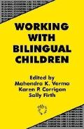 Working With Bilingual Children Good Practice in the Primary Classroom