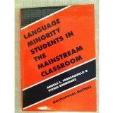 Language Minority Students in the Mainstream Classroom (Bilingual Education and Bilingualism)