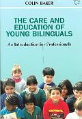 Care and Education of Young Bilinguals An Introduction for Professionals